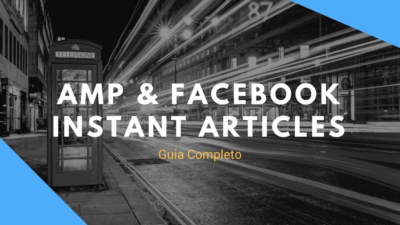 Como instalar AMP e Facebook Instant Articles no WordPress Guia Completo
